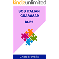 Sos Italian Grammar B1-B2: A simplified Italian grammar for intermediate learners