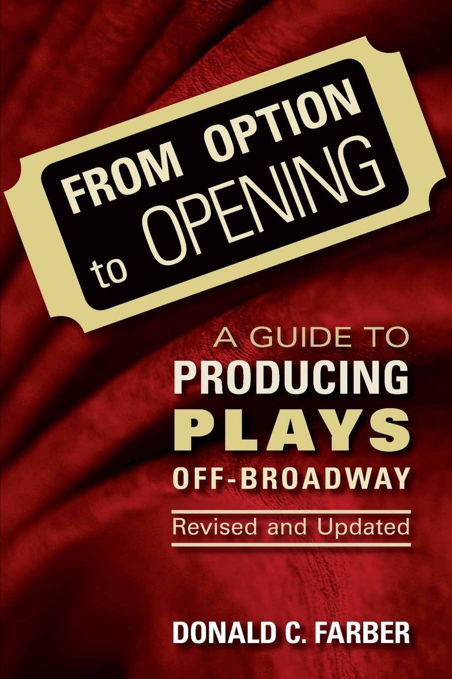 From Option to Opening : aguide to Producing Plays Off Broadway - Revised and Updated pdf epub