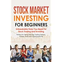 Stock Market Investing For Beginners : Unbreakable Rules You Need For Stock Trading...