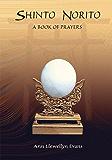 Shinto Norito : A Book of Prayers (English Edition)