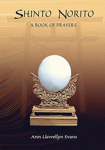 Shinto Norito : A Book of Prayers