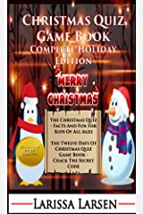 Christmas Quiz Game Book: Complete Holiday Edition (Holiday Quiz Books:  Facts And Fun For Kids Of All Ages Book 8) Kindle Edition