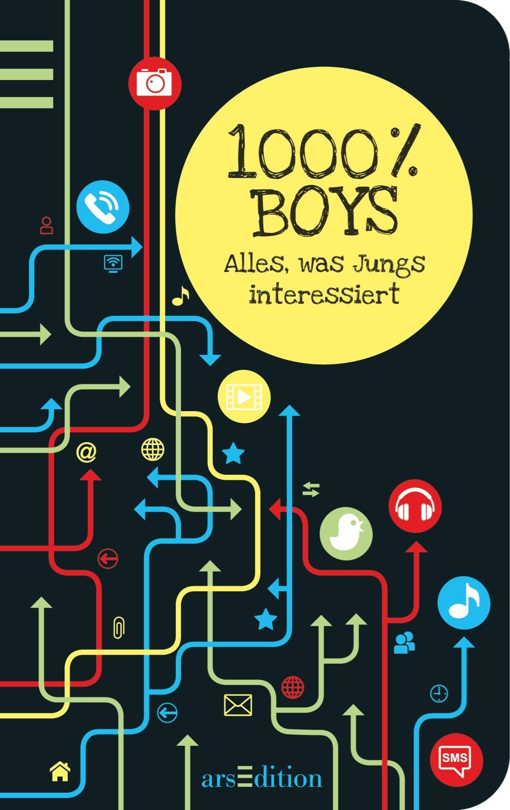 1000 % Boys: Alles, was Jungs interessiert Gebundenes Buch – 10. Januar 2013 Norbert Golluch Ars Edition 3760789552 Ab 8 Jahre