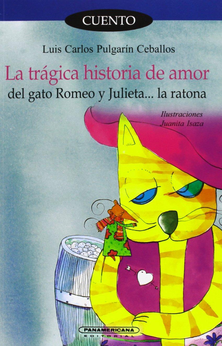 La tragica historia de amor del gato Romeo y Julieta.. la ratona (Spanish Edition) PDF