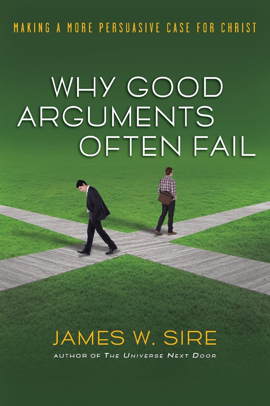 Read Online Why Good Arguments Often Fail: Making a More Persuasive Case for Christ PDF