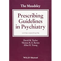 The Maudsley Prescribing Guidelines in Psychiatry 13E
