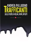 Trafficanti: Sulle piste di veleni, armi, rifiuti (I Robinson. Letture) (Italian Edition)