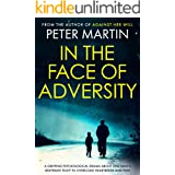 In the Face of Adversity: A Gripping Psychological Drama about the fight to overcome heartbreak and pain