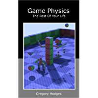 Game Physics The Rest of Your Life