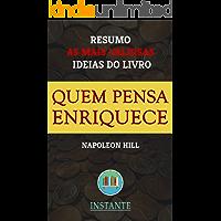Quem Pensa Enriquece - Napoleon Hill: Resumo com as ideias mais valiosas do livro