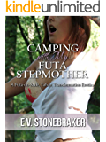 Camping with My Futa Stepmother: A Futa-on-Male, Taboo, Transformation Erotica (Futas of the House Book 2)