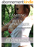 Camping with My Futa Stepmother: A Futa-on-Male, Taboo, Transformation Erotica (Futas of the House Book 2) (English Edition)