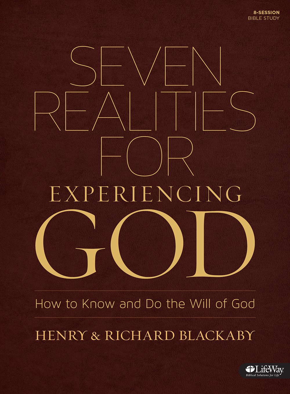 Seven Realities for Experiencing God: How to Know and Do the Will of God:  Henry T. Blackaby, Richard Blackaby: 9781430036555: Amazon.com: Books