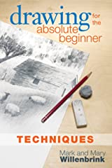 Drawing for the Absolute Beginner, Techniques Kindle Edition
