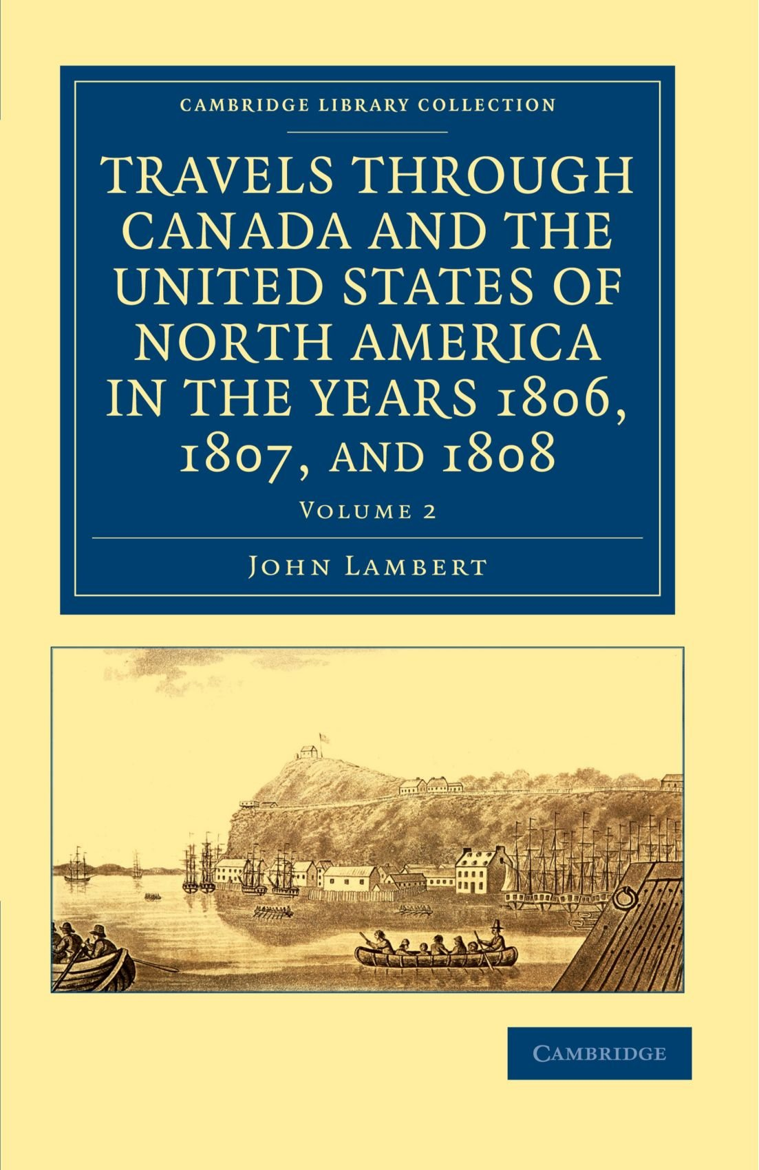 Download Travels through Canada and the United States of North America in the Years 1806, 1807, and 1808 (Cambridge Library Collection - North American History) pdf epub