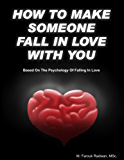 How to make someone fall in love with you: Based on the psychology of falling in love
