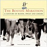 The Boston Marathon: A Century of Blood, Sweat, and Cheers