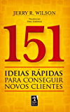 151 ideias rápidas para conseguir novos clientes