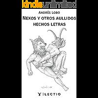 Nexos y otros aullidos hechos letras