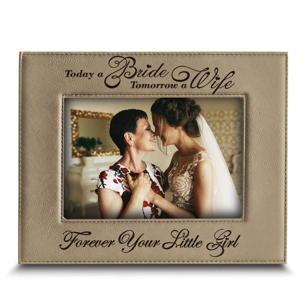 BELLA BUSTA- Today a BRIDE, Tomorrow a WIFE, Forever Your LITTLE GIRL- Engraved Leather Picture Frame- Wedding gift for Mom and Dad (4''X 6'' Horizontal (Beige))