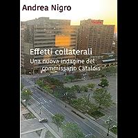 Effetti collaterali: Una nuova indagine del commissario Cataldis (Italian Edition)