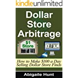 Dollar Store Arbitrage: How to Make $100 a Day Selling Dollar Store Finds