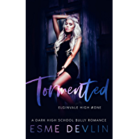 Tormented: A Dark High School Bully Romance (Elginvale High Book 1) (English Edition)