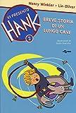 Breve storia di un lungo cane. Vi presento Hank: 2
