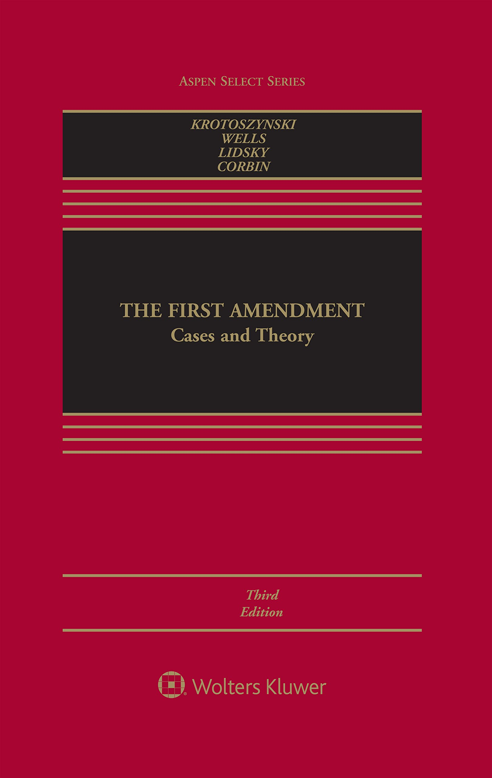 The First Amendment: Cases and Theory (Aspen Select)