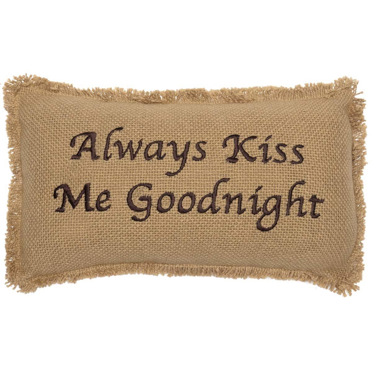 VHC Brands 6166 Burlap Natural Always Kiss Me Goodnight 7 x 13 Pillow