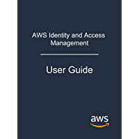 AWS Identity and Access Management: User Guide (English Edition)