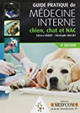Guide Pratique de Medecine Interne Chien Chat et Nac 4 ed