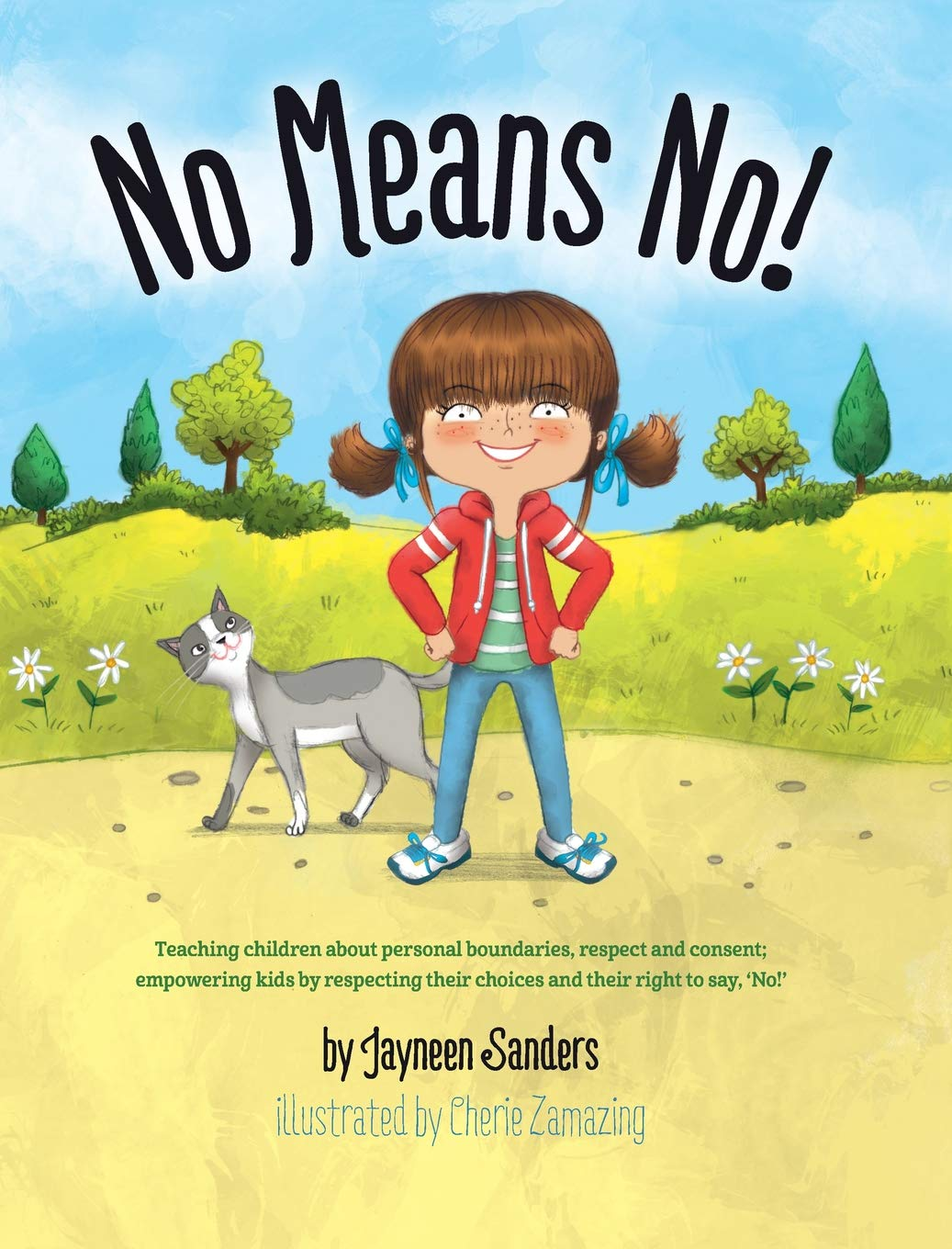 No Means No!: Teaching Personal Boundaries Consent; Empowering Children by Respecting Their Choices and Right to Say 'No!'