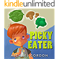 Picky Eater: (Childrens book about Selective Eating, Picture Books, Preschool Books, Ages 3-5, Baby Books, Kids Book, Bedtime Story)