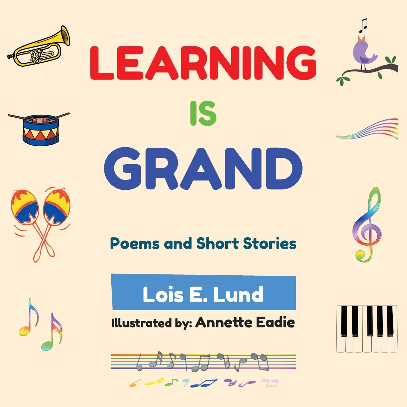 Learning is Grand: Poems and Short Stories: Lois E  Lund