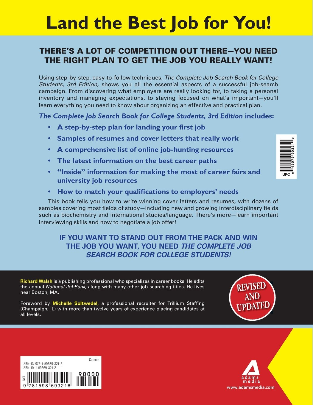 the complete job search book for college students a step by step the complete job search book for college students a step by step guide to finding the right job richard walsh michelle soltwedel 0045079903210