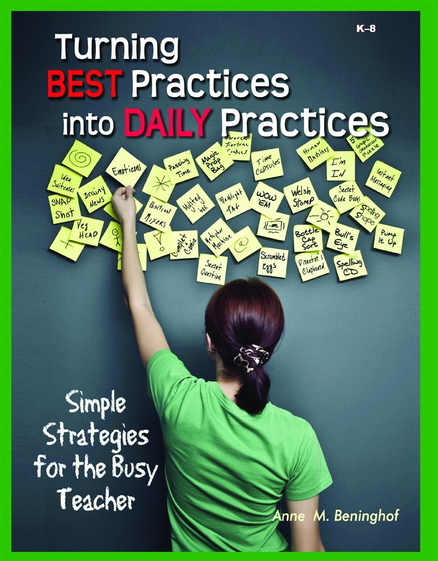 Turning Best Practices Into Daily Practices: Simple Strategies for the Busy Teacher PDF