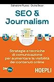 Seo & Journalism: Strategie e tecniche di comunicazione per aumentare la visibilità dei contenuti online