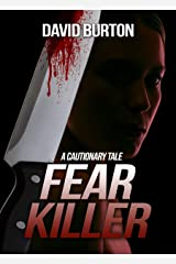 Fear Killer: A cautionary Tale Kindle Edition