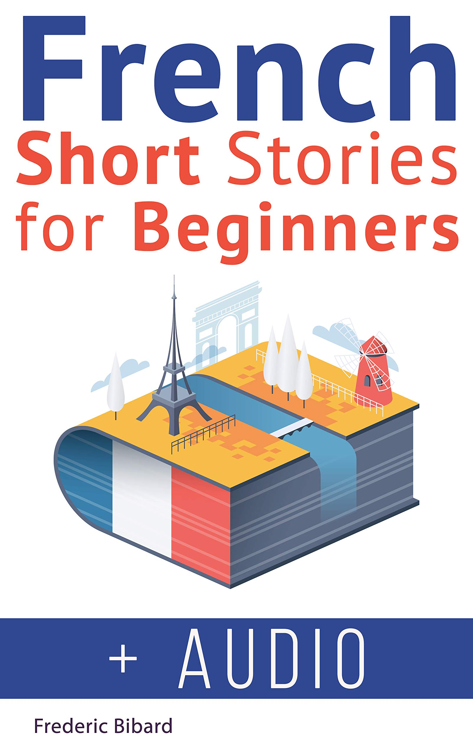 French Short Stories For Beginners + French Audio  Improve Your Reading And Listening Skills In French With Easy French Stories  French Edition