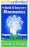 The Quick and Easy Guide to Mnemonics: Improve Your Memory Instantly with 15 Powerful Memory Aids
