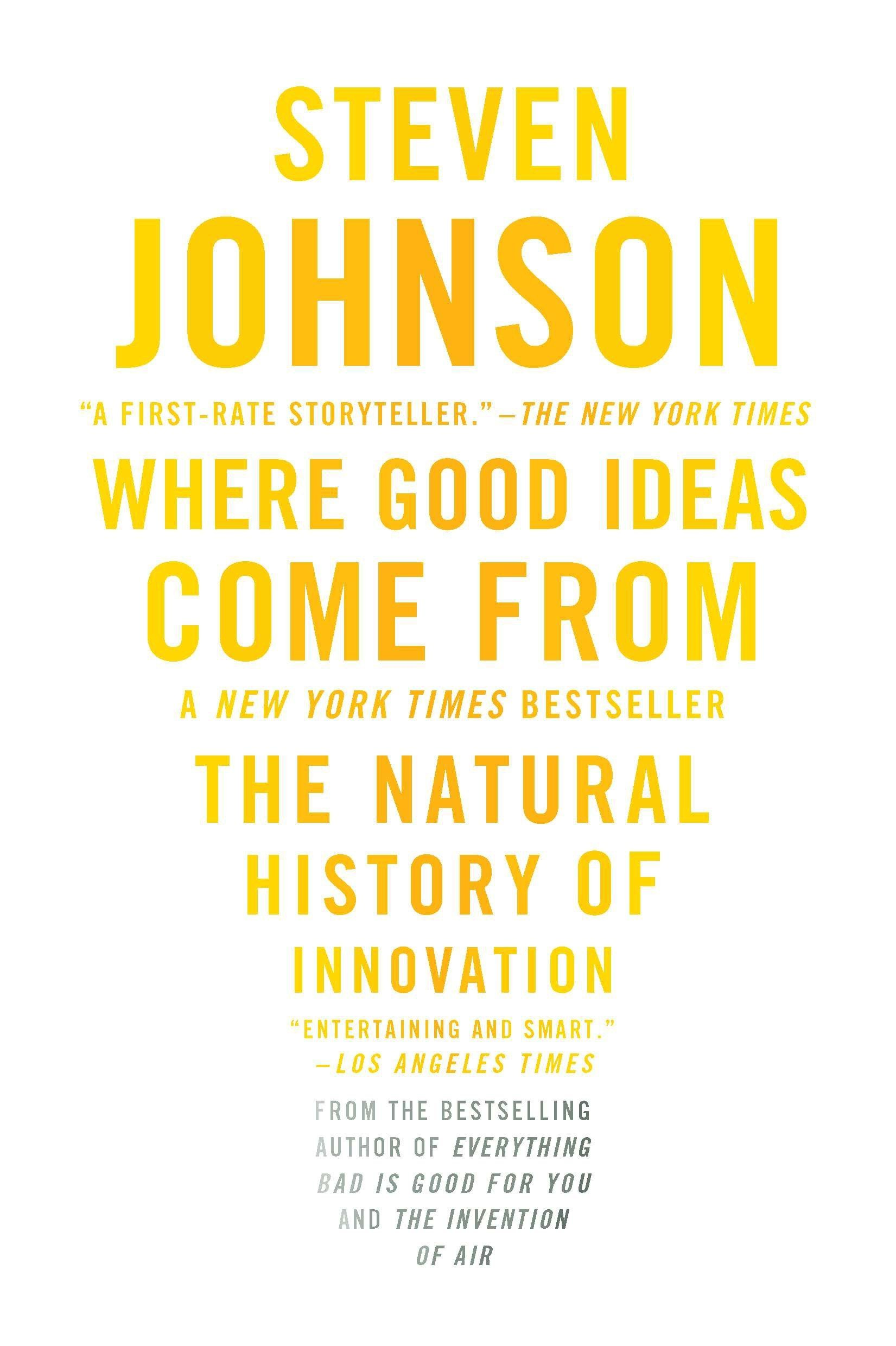 Where Good Ideas Come From: The Natural History of Innovation