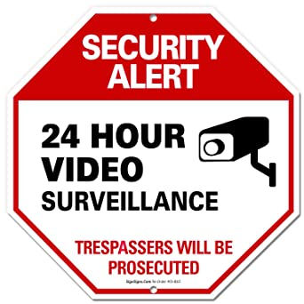 Video Surveillance Sign, No Trespassing Sign, 12x12 Octagon Shaped Rust  Free,40 Aluminum, UV Printed, Easy to Mount Weather Resistant Long Lasting  Ink
