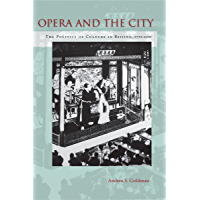 Opera and the City: The Politics of Culture in Beijing, 1770-1900 book cover