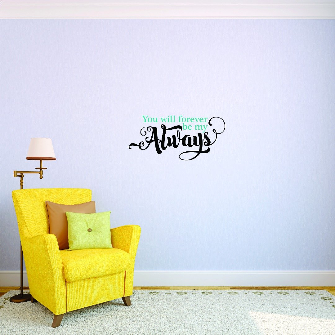Design with Vinyl JER 1742 3 3 Hot New Decals You Will Forever Be My Always. Wall Art Size 20 inches x 40 inches Color 20 x 40 Multi