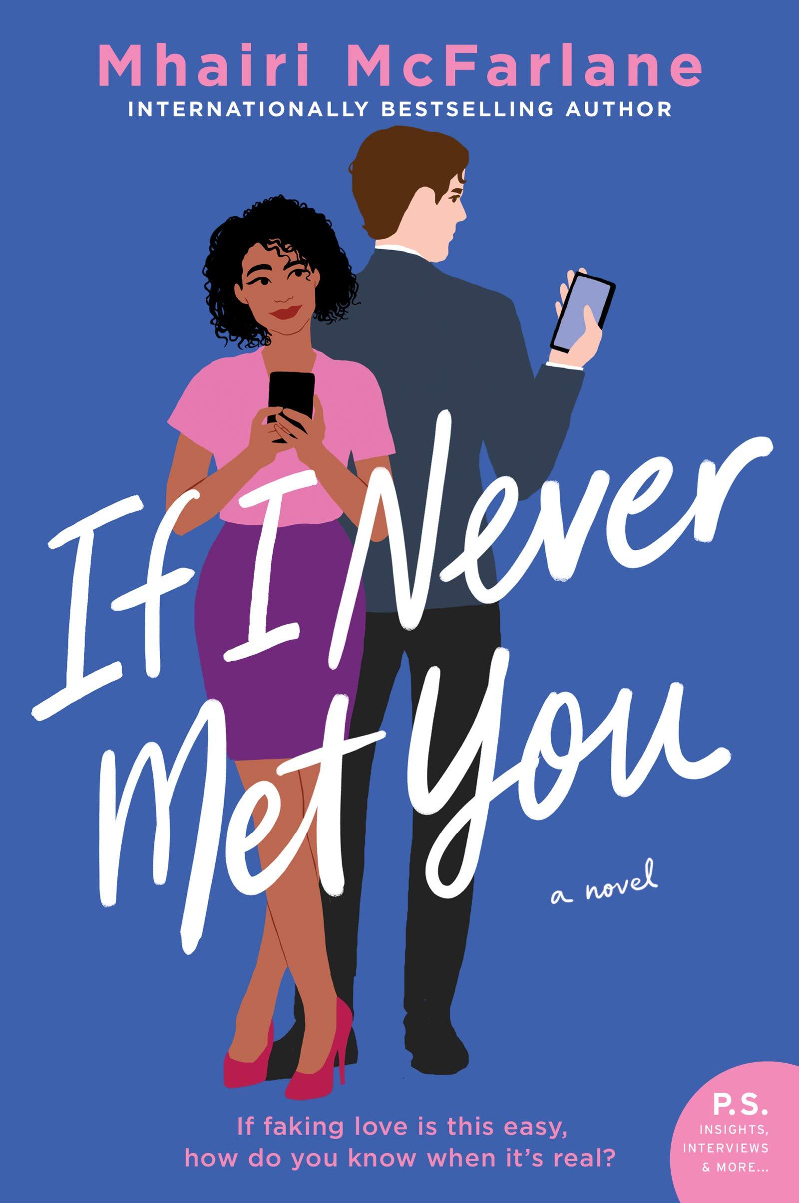 If I Never Met You: A Novel: McFarlane, Mhairi: 9780062958501: Amazon.com:  Books