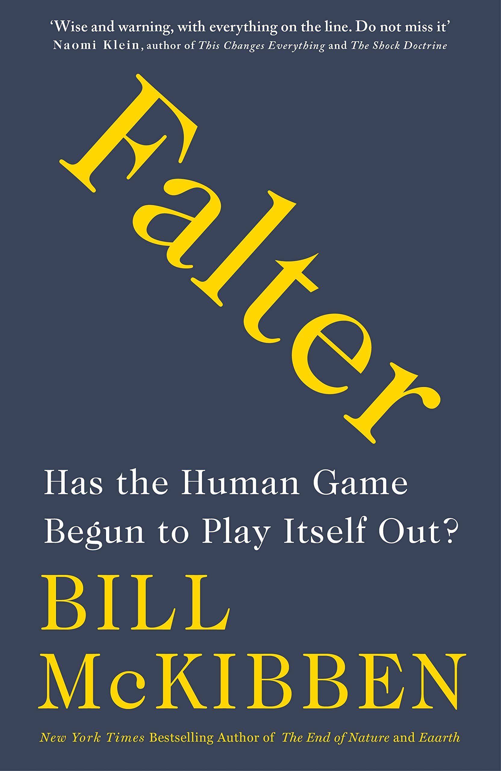 Falter: Has the Human Game Begun to Play Itself Out? por Bill McKibben