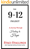 The 9-12 Project: A Journey through Healing to Hope