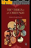 The Thugs & a Courtesan