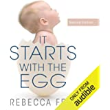It Starts with the Egg: How the Science of Egg Quality Can Help You Get Pregnant Naturally, Prevent Miscarriage, and…